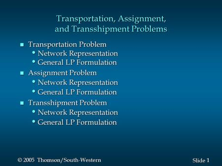 Transportation, Assignment, and Transshipment Problems