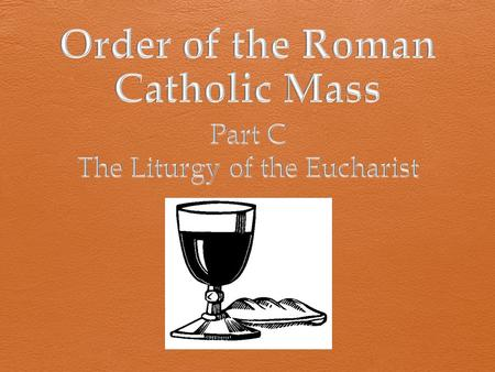  Preparation of the Gifts Altar 1 is prepared: linens, Missal, chalice Book containing rules and texts for Mass.