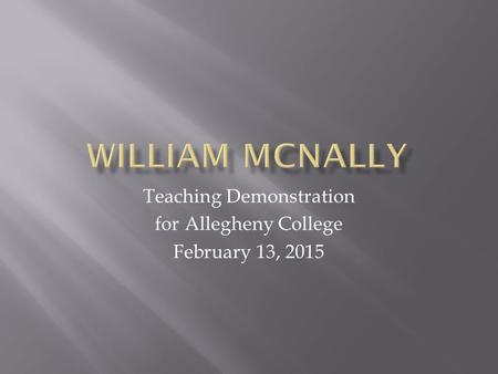Teaching Demonstration for Allegheny College February 13, 2015.