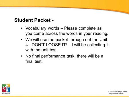 Student Packet - Vocabulary words – Please complete as you come across the words in your reading. We will use the packet through out the Unit 4 - DON'T.