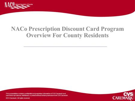 This presentation contains confidential and proprietary information of CVS Caremark and cannot be reproduced, distributed, or printed without written permission.