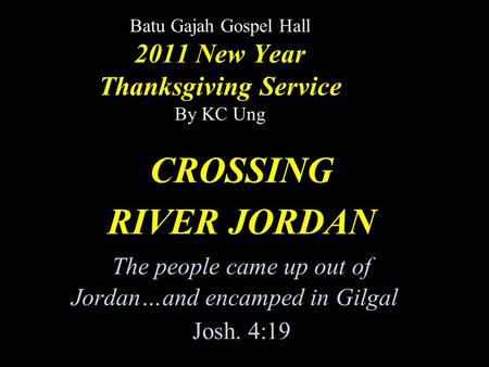 Batu Gajah Gospel Hall 2011 New Year Thanksgiving Service By KC Ung