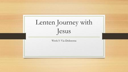 Lenten Journey with Jesus Week 5: Via Dolorossa. The following is a map/schematic of the Via Dolorossa, which means the way of suffering or the way of.