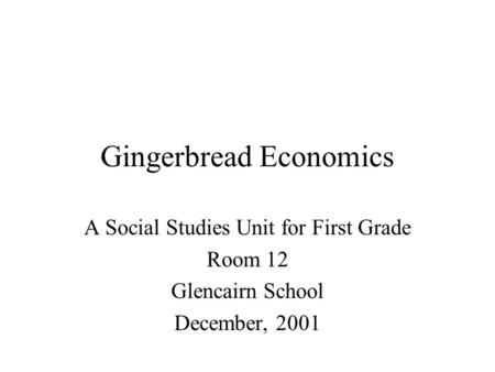 Gingerbread Economics