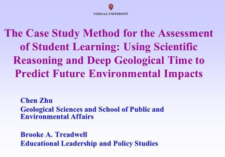 The Case Study Method <strong>for</strong> the Assessment of Student Learning: Using Scientific Reasoning and Deep Geological Time to Predict Future Environmental Impacts.