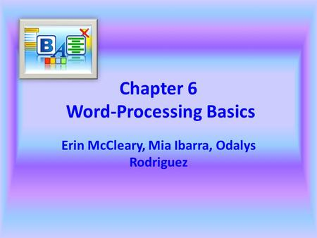 Chapter 6 Word-Processing Basics