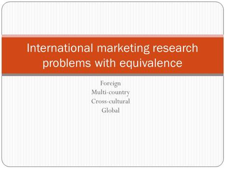 International marketing research problems with equivalence