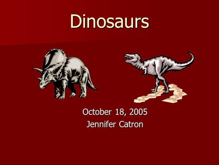 Dinosaurs October 18, 2005 Jennifer Catron. VA SOL: Living Systems 3.5 The student will investigate and understand relationships among organisms in aquatic.