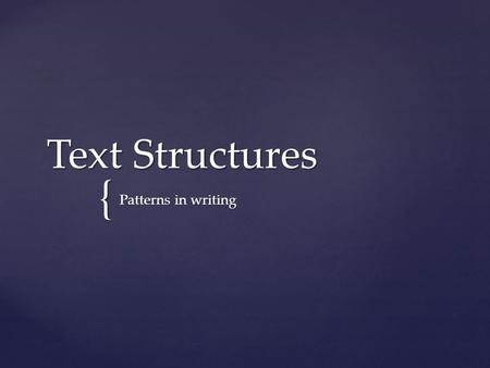 Text Structures Patterns in writing.