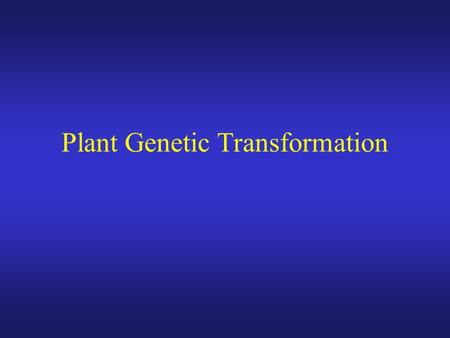 Plant Genetic Transformation. All stable transformation methods consist of three steps: Delivery of DNA into a single plant cell. Integration of the DNA.