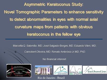 Asymmetric Keratoconus Study: Novel Tomographic Parameters to enhance sensitivity to detect abnormalities in eyes with normal axial curvature maps from.