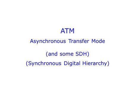 Asynchronous Transfer Mode - PowerPoint PPT Presentation