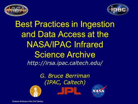 Science Archives in the 21st Century Best Practices in Ingestion and Data Access at the NASA/IPAC Infrared Science Archive