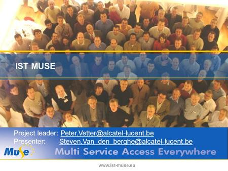 IST MUSE Project leader: Presenter: