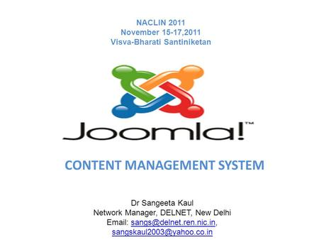 CONTENT MANAGEMENT SYSTEM Dr Sangeeta Kaul Network Manager, DELNET, New Delhi