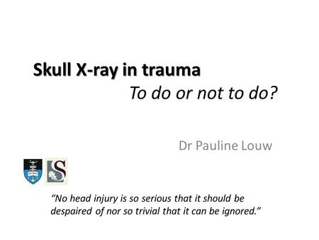 Skull X-ray in trauma To do or not to do?