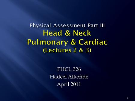 PHCL 326 Hadeel Alkofide April 2011 1. 2  The HEENT, or Head, Eye, Ear, Nose & Throat Exam is usually the initial part of a general physical exam, after.
