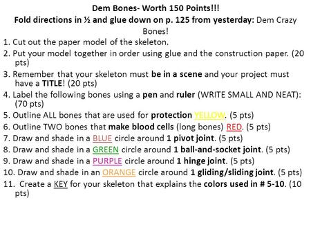 Dem Bones- Worth 150 Points. Fold directions in ½ and glue down on p