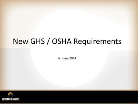New GHS / OSHA Requirements January 2014. Contents Introduction What is GHS / OSHA HazCom 2012? What is an SDS? What is a GHS compliant label? GHS Pictograms.