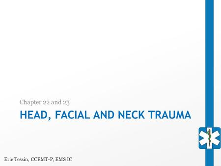 Head, Facial and Neck Trauma