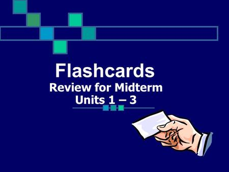 Review for Midterm Units 1 – 3 Flashcards Unit One Flashcards.