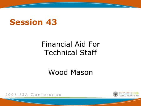 Session 43 Financial Aid For Technical Staff Wood Mason.