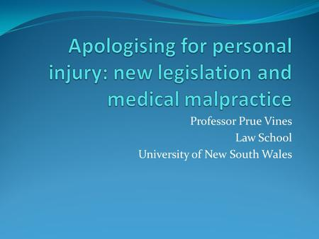 Professor Prue Vines Law School University of New South Wales.