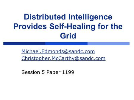 Distributed Intelligence Provides Self-Healing for the Grid  Session 5 Paper 1199.