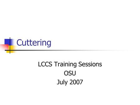 LCCS Training Sessions OSU July 2007