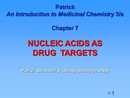 NUCLEIC ACIDS AS DRUG TARGETS