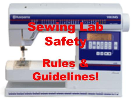 Sewing Lab Safety Rules & Guidelines!.