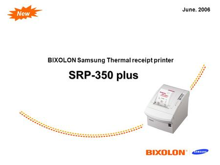 June. 2006 New SRP-350 plus BIXOLON Samsung Thermal receipt printer.