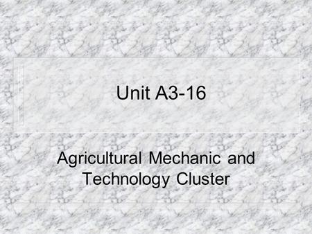 Agricultural Mechanic and Technology Cluster