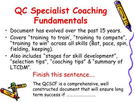 "QC Specialist Coaching Fundamentals Document has evolved over the past 15 years. Covers ""training to train', ""training to compete"", ""training to win"" across."