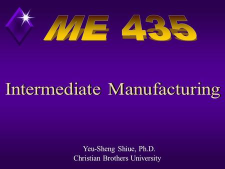 Yeu-Sheng Shiue, Ph.D. Christian Brothers University.