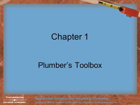 Chapter 1 Plumber's Toolbox.