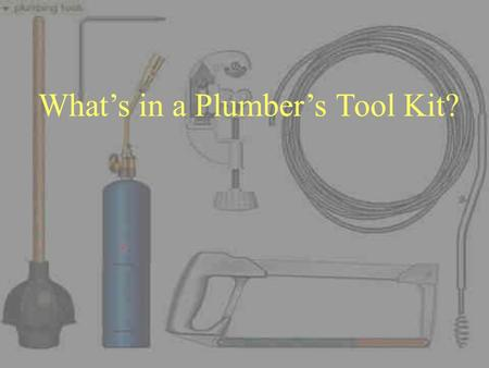 What's in a Plumber's Tool Kit?