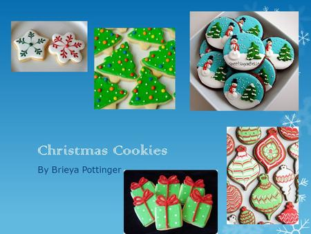 Christmas Cookies By Brieya Pottinger. Ingredients and equipment.  Butter:75g  Sugar:35g  Flour:150g  Water: a tbsp  Weighing scales  A bowl  Spoon.
