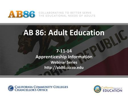 AB 86: Adult Education 7-11-14 Apprenticeship Information Webinar Series