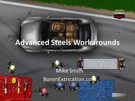 Advanced Steels Workarounds Mike Smith BoronExtrication.com.
