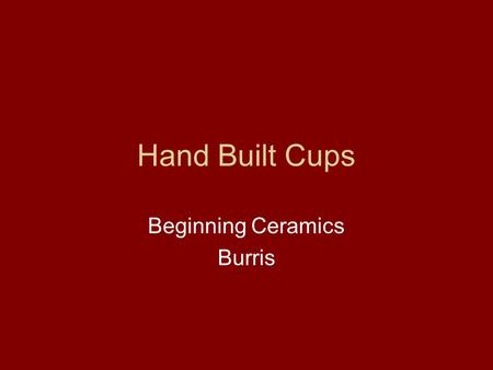 Hand Built Cups Beginning Ceramics Burris. Assemble your Materials and Tools Clay Wire Cutter Magazines Paper Towels Needle Tool or Cutting Tool (a pencil.