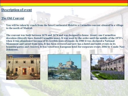 Description of event The Old Convent You will be taken by coach from the InterContinental Hotel to a Carmelite convent situated in a village to the north.