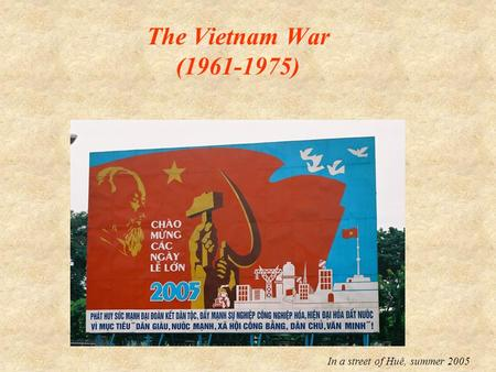 The Vietnam War (1961-1975) In a street of Huê, summer 2005.