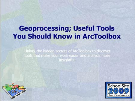 Geoprocessing; Useful Tools You Should Know in ArcToolbox Unlock the hidden secrets of ArcToolbox to discover tools that make your work easier and analysis.