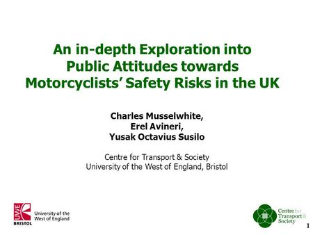 Charles Musselwhite, Erel Avineri, Yusak Octavius Susilo Centre for Transport & Society University of the West of England, Bristol An in-depth Exploration.