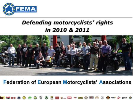 1/47 Defending motorcyclists' rights in 2010 & 2011 Federation of European Motorcyclists' Associations.