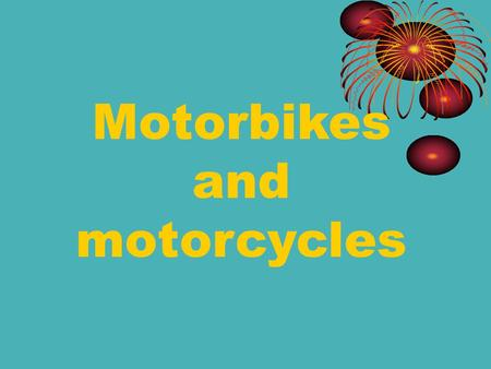 Motorbikes and motorcycles Facts 1.In 1876 Sylvester Howard roper attached a two-cylinder steam- engine to a bicycle and the worlds first motorcycle.
