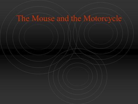 The Mouse and the Motorcycle. Chapter 1 Vocabulary bellboy: n. A hotel worker who carries travelers' luggage. croquet: n. A game in which players use.