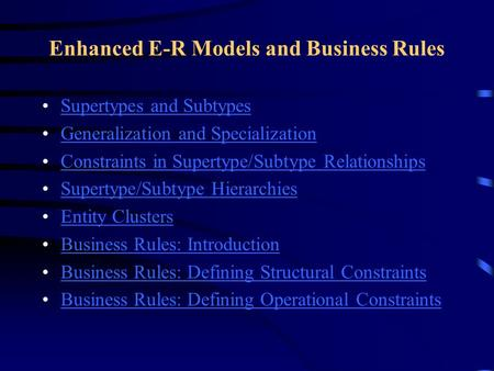 Enhanced E-R Models and Business Rules