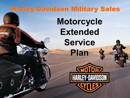 Harley-Davidson Military Sales Motorcycle Extended Service Plan.